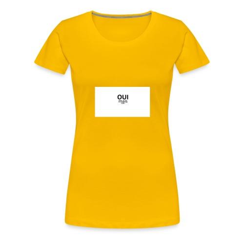 Oui mais non - T-shirt Premium Femme