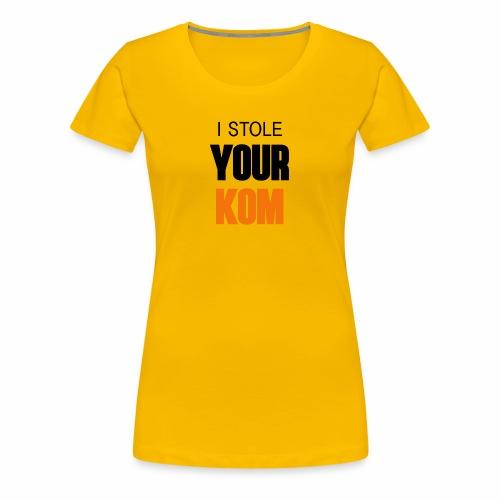 I Stole Your KOM - Women's Premium T-Shirt