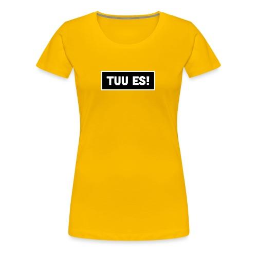 Tuu es! - Frauen Premium T-Shirt
