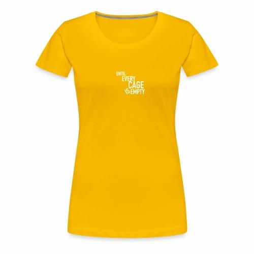 Until Every Cage Is Empty Weiß - Frauen Premium T-Shirt
