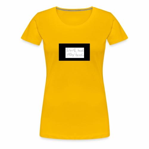 Work hart Play hard - Frauen Premium T-Shirt