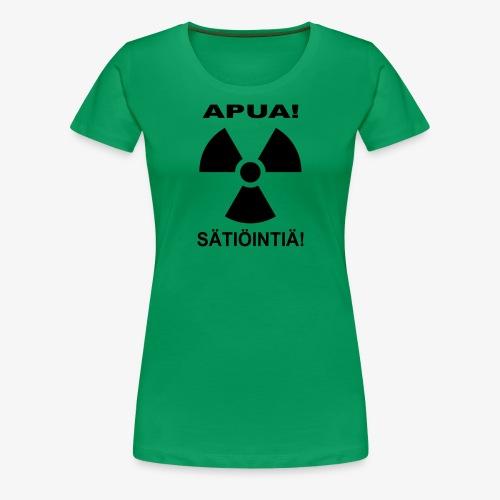 APUA! SÄTIÖINTIÄ! - Naisten premium t-paita