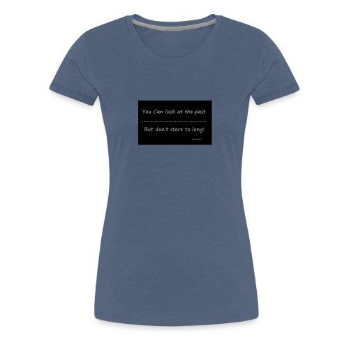 past - Vrouwen Premium T-shirt