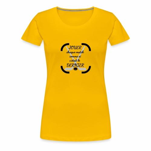 dernier match - T-shirt Premium Femme