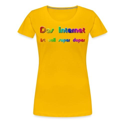 Das Internet (superduper) - Frauen Premium T-Shirt