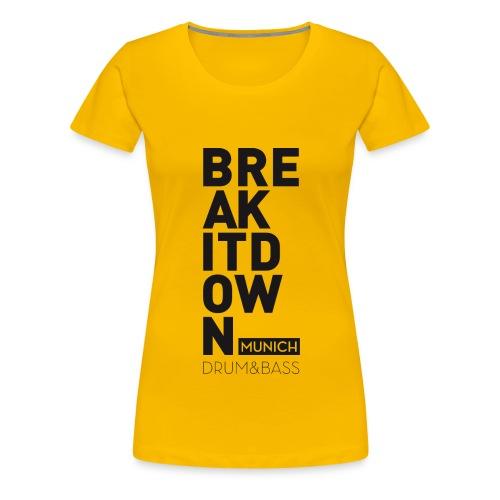 Break it Down (Black) - Frauen Premium T-Shirt