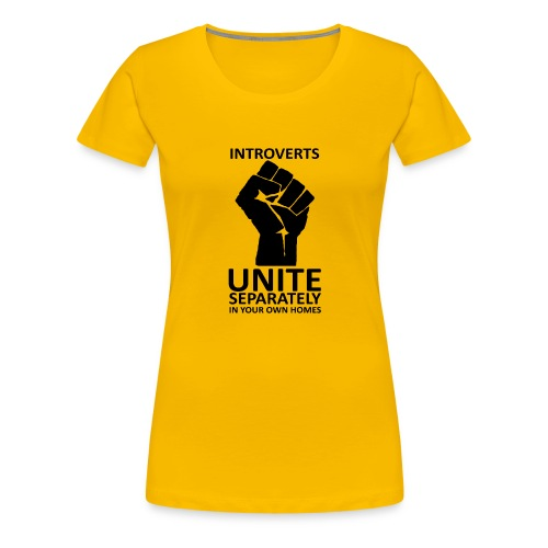 Introverts Unite - T-shirt Premium Femme