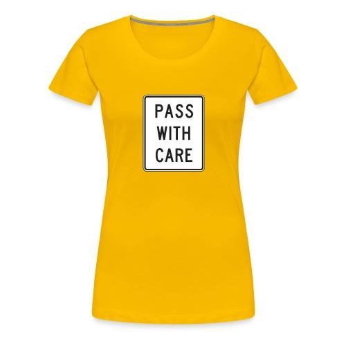 Voorzichtig passeren - Vrouwen Premium T-shirt