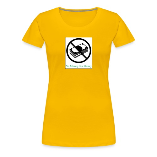 No Money - Frauen Premium T-Shirt