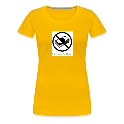 No Money - Frauen Premium T-Shirt
