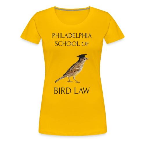 Philadelphia School of Bird Law - Women's Premium T-Shirt