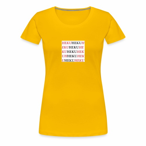 HekuHeku - Naisten premium t-paita