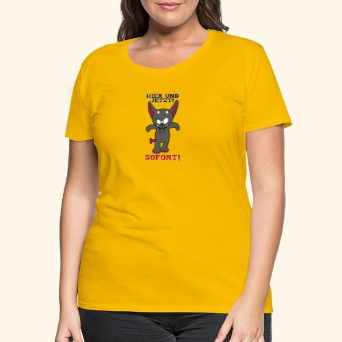 Zwergschlammelfen - Hier und Jetzt, Sofort! - Frauen Premium T-Shirt