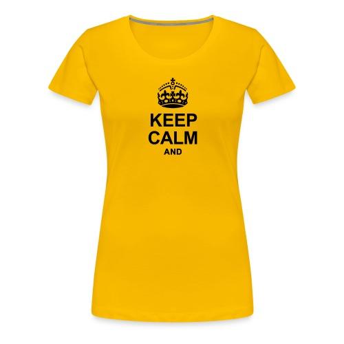 Keep Calm and Edit Text! - Women's Premium T-Shirt