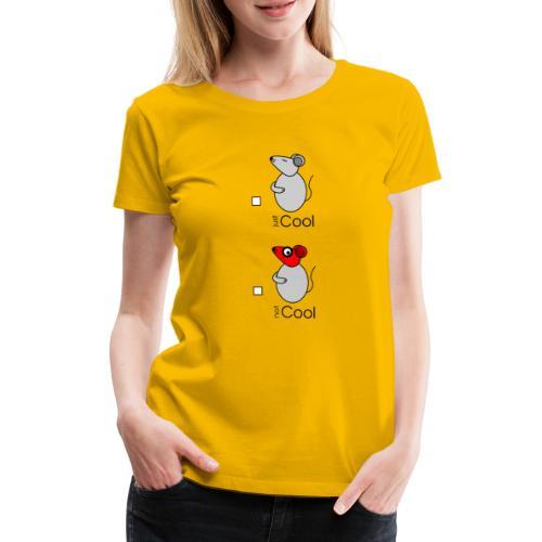 Conseil - « just / not Cool » - c - T-shirt Premium Femme