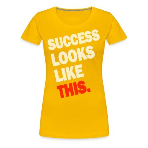 SUCCESS LOOKS LIKE THIS (White) - Women's Premium T-Shirt