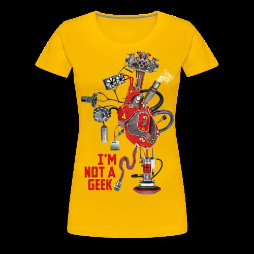 I'M NOT A GEEK #3 - T-shirt Premium Femme