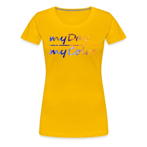 myDay Schriftzug - Frauen Premium T-Shirt