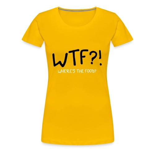 wtfwheresthefoodwhite - Women's Premium T-Shirt
