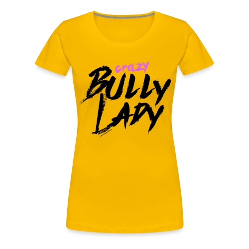 crazylady - Frauen Premium T-Shirt