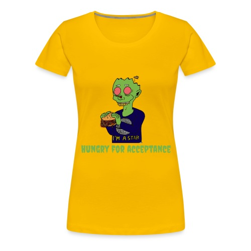Hungry for acceptance - Women's Premium T-Shirt