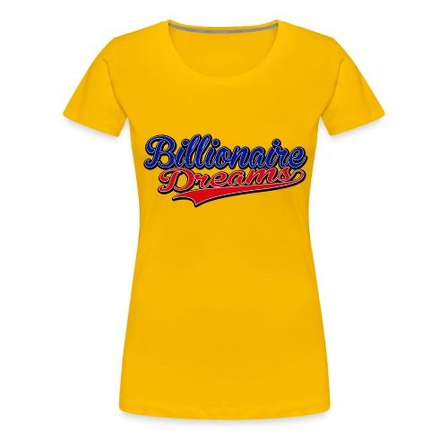 Billionaire Dreams - Women's Premium T-Shirt
