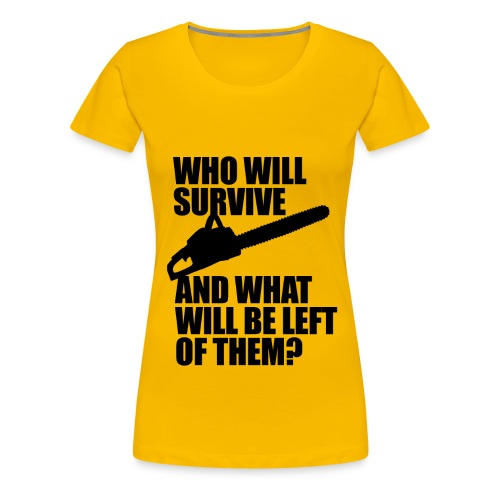 Who Will Survive? - Women's Premium T-Shirt