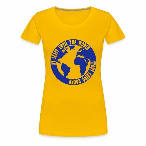 AT LEAST UNTIL - Women's Premium T-Shirt