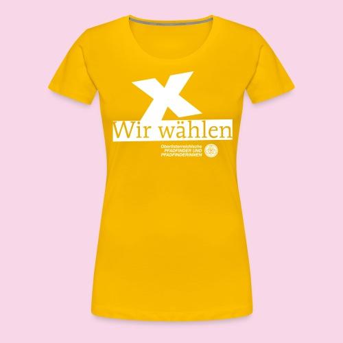 Wir wählen PPOÖ - Frauen Premium T-Shirt