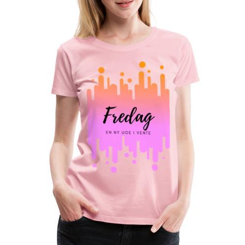 fredag ny uge i vente - Dame premium T-shirt