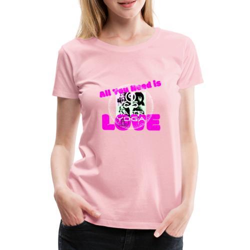 AllYouNeedIsLove - T-shirt Premium Femme
