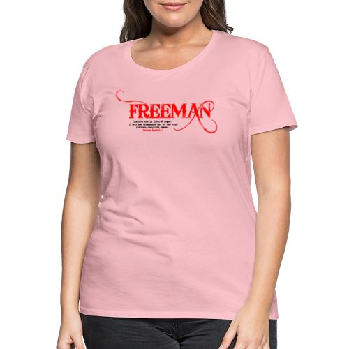 Freeman: aforisma n.1 - Maglietta Premium da donna