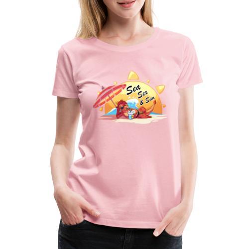 Sea, sex and sun - Women's Premium T-Shirt