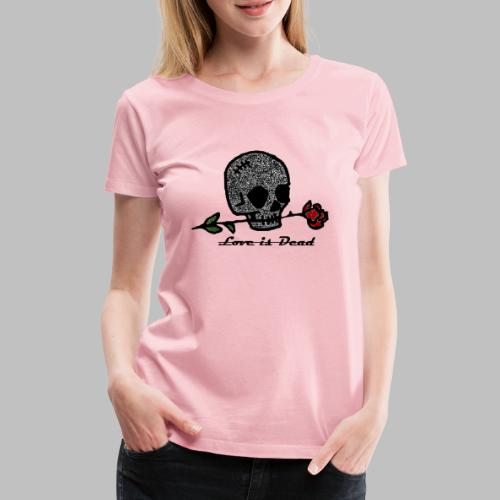 Love Is Dead Custom Skull Design - Vrouwen Premium T-shirt