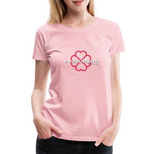 #weissichnich - Frauen Premium T-Shirt
