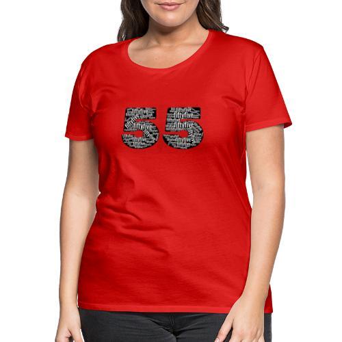 55 tekstinumerot - Naisten premium t-paita