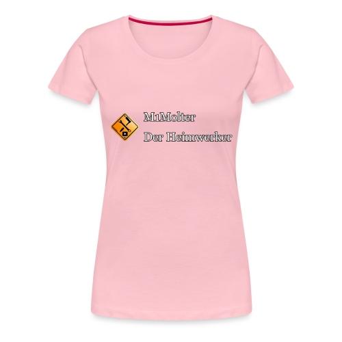 M1Molter - Der Heimwerker - Frauen Premium T-Shirt