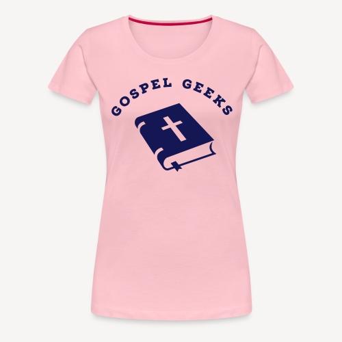 GOSPEL GEEKS - Women's Premium T-Shirt