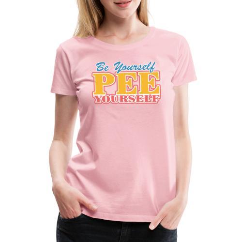 Be Yourself - Premium-T-shirt dam