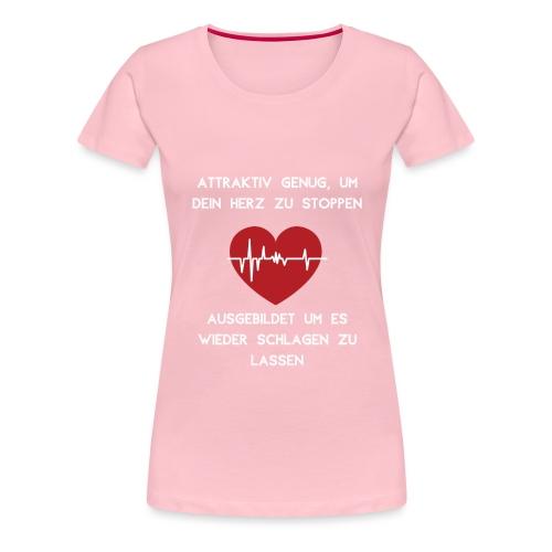 Herz stoppen Pflegekraft Attraktiv - Frauen Premium T-Shirt