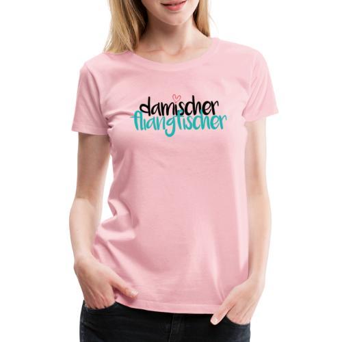 Damischer Doagfischer - Frauen Premium T-Shirt