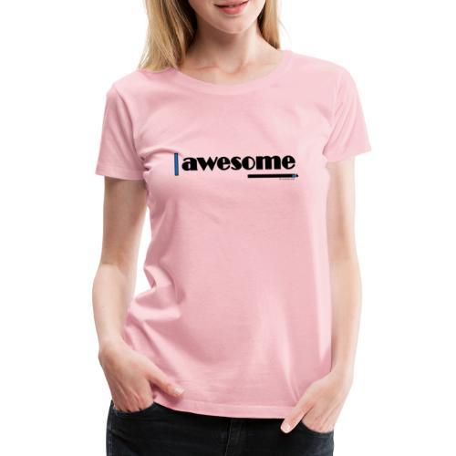 Awesome Blue - Women's Premium T-Shirt