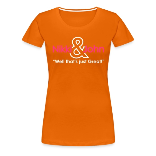 Nikki and John Pranks Well that's just great! - Women's Premium T-Shirt