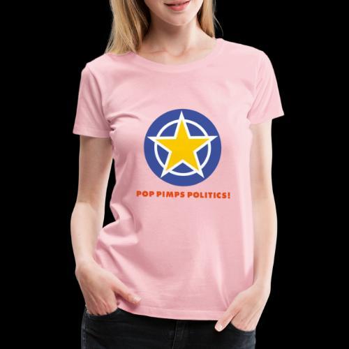 Pop and Politics - Frauen Premium T-Shirt