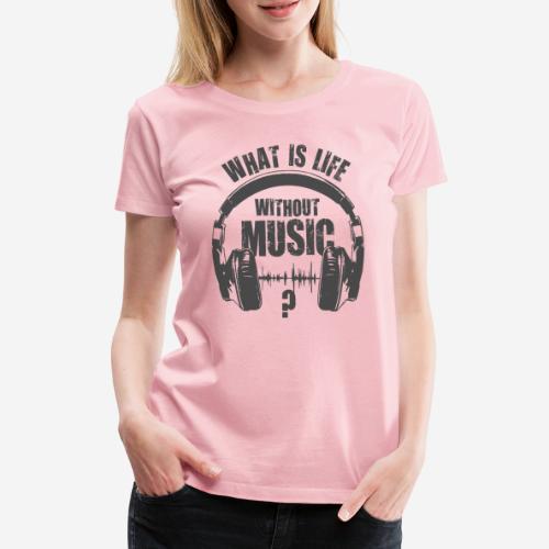 Musik ist Leben - Frauen Premium T-Shirt