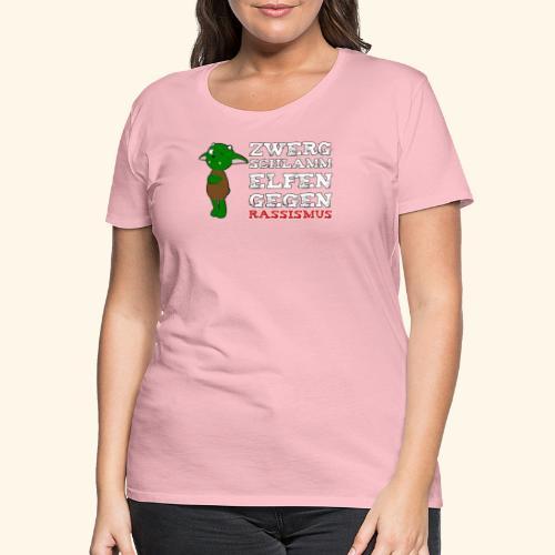 Zwergschlammelfen gegen Rassismus (weiße Schrift) - Frauen Premium T-Shirt