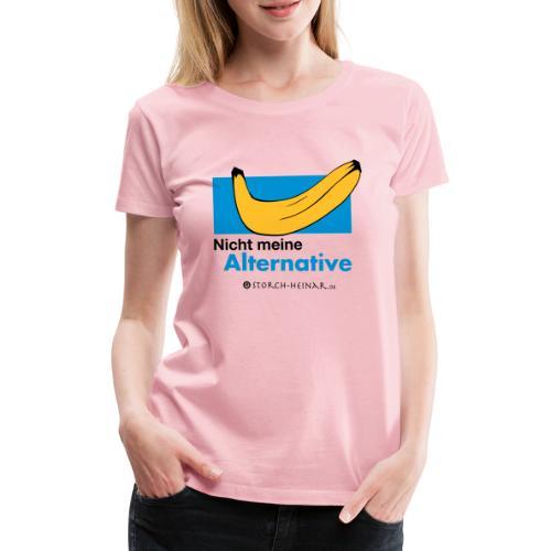 Nicht meine Alternative - Frauen Premium T-Shirt