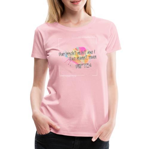 Der bricht nicht aus, das nennt man driften! - Frauen Premium T-Shirt