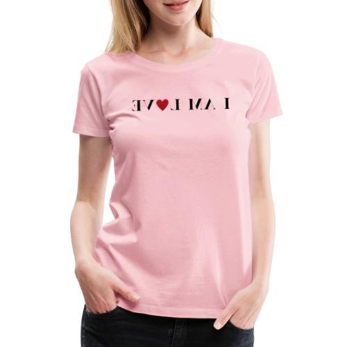 I AM LOVE Peili Affirmaatio Musta - Naisten premium t-paita