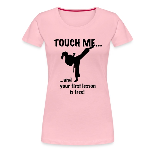 touch me for free lesson - Frauen Premium T-Shirt